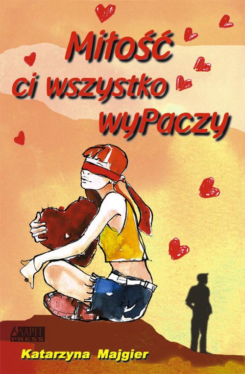 okładka Miłość ci wszystko wyPaczy, Książka   Katarzyna Majgier