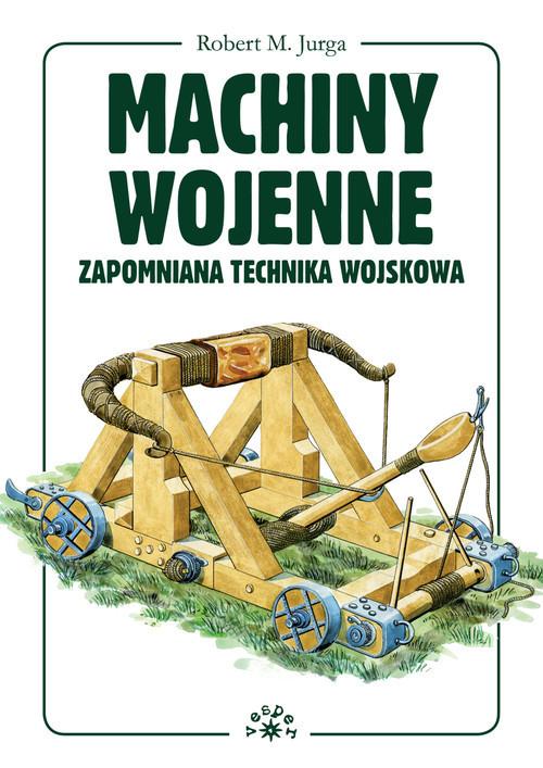 okładka Machiny wojenne Zapomniana technika wojskowaksiążka |  | Robert M. Jurga