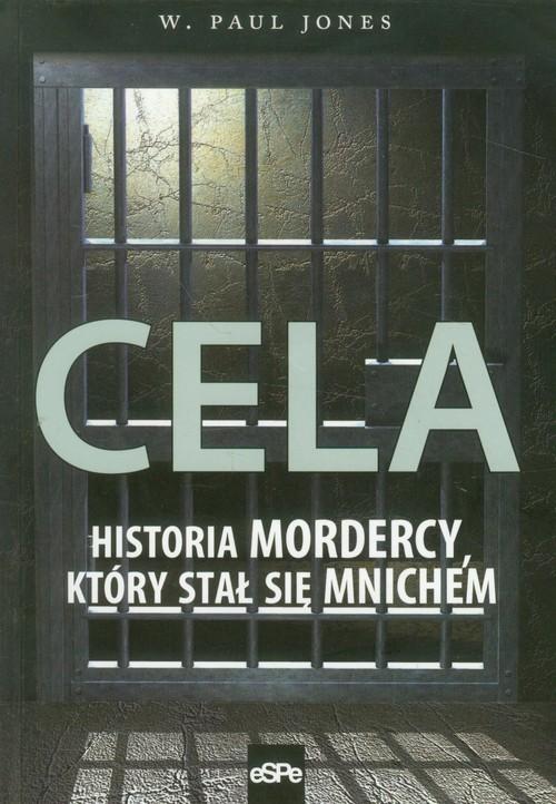 okładka Cela Historia mordercy który stał się mnichemksiążka      W. Paul Jones