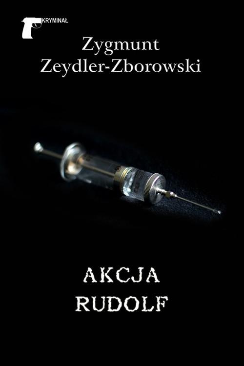 okładka Akcja Rudolfksiążka      Zygmunt Zeydler-Zborowski