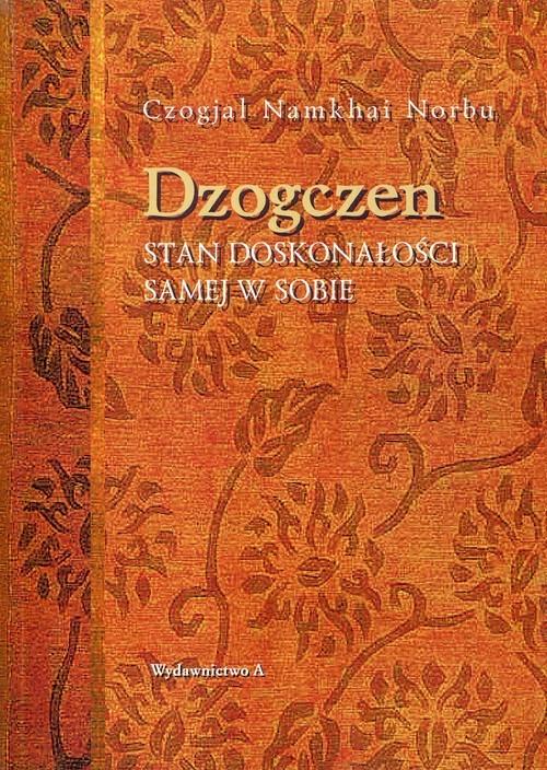 okładka Dzogczen Stan doskonałości samej w sobie, Książka | Czogjal Namkhai Norbu