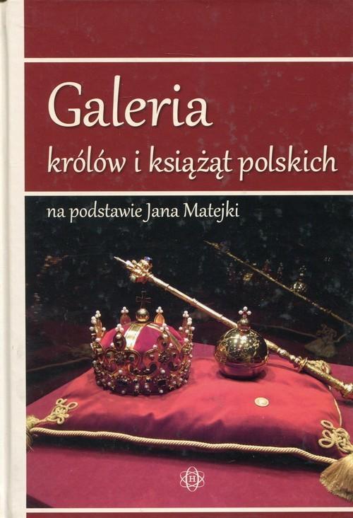 okładka Galeria królów i książąt polskich na podstawie Jana Matejki, Książka  