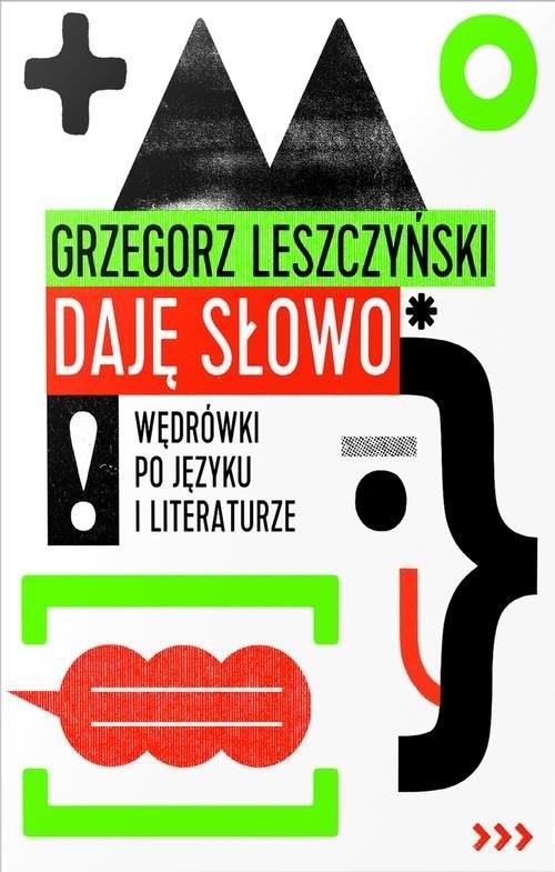 okładka Daję słowo Wędrówki po języku i literaturzeksiążka |  | Leszczyński Grzegorz