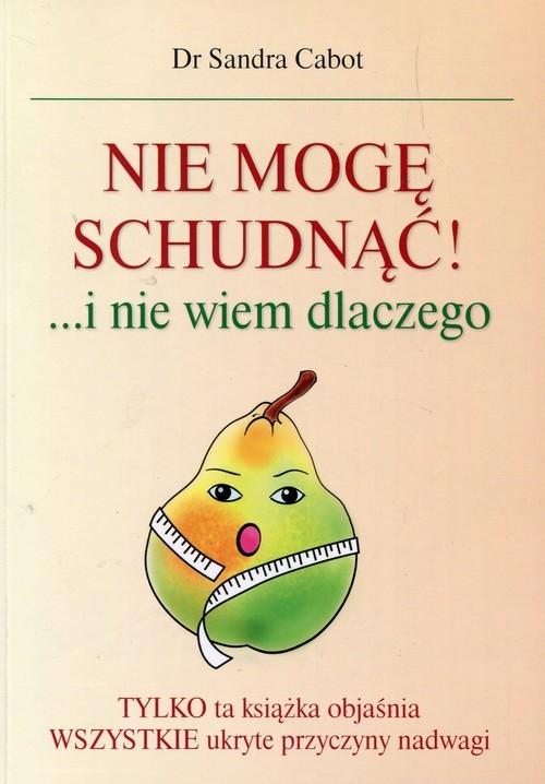 Nie mogę schudnąć i nie wiem dlaczego | Cabot Sandra | Mada | Księgarnia internetowa sunela.eu