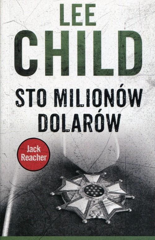 okładka Sto milionów dolarówksiążka      Lee Child