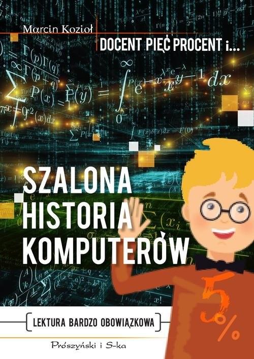 okładka Szalona historia komputerów, Książka | Marcin Kozioł