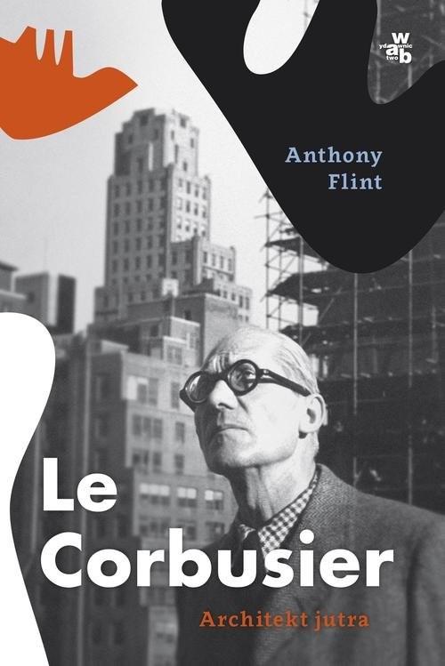 okładka Le Corbusier. Architekt jutraksiążka |  | Anthony Flint