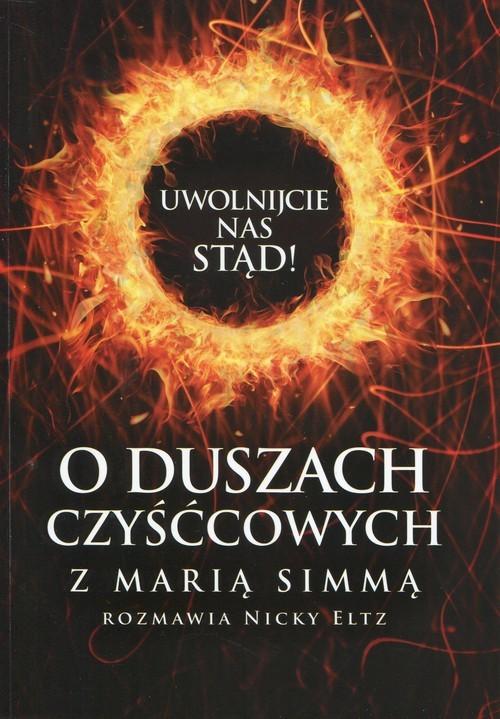 okładka Uwolnijcie nas stąd O duszach czyśćcowych z Marią Simmą rozmawia Nicky Eltzksiążka |  | Maria Simma, Nicky Eltz