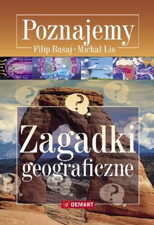 okładka Zagadki geograficzne Poznajemyksiążka |  | Filip Basaj, Michał Lis