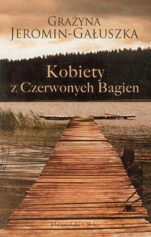 okładka Kobiety z Czerwonych Bagien, Książka   Grażyna Jeromin-Gałuszka