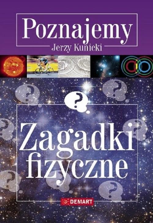okładka Zagadki fizyczne Poznajemyksiążka |  | Kunicki Jerzy