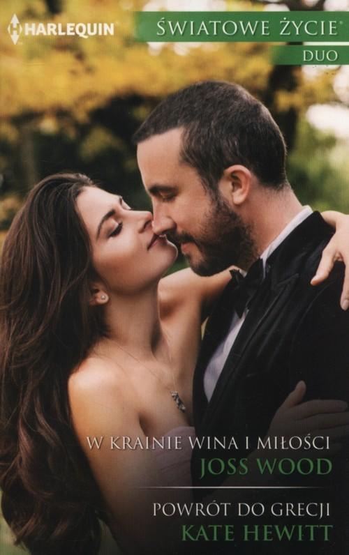 okładka W krainie wina i miłości Powrót do Grecjiksiążka |  | Joss Wood, Kate Hewitt