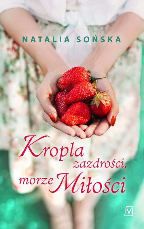 okładka Kropla zazdrości, morze miłościksiążka      Natalia Sońska