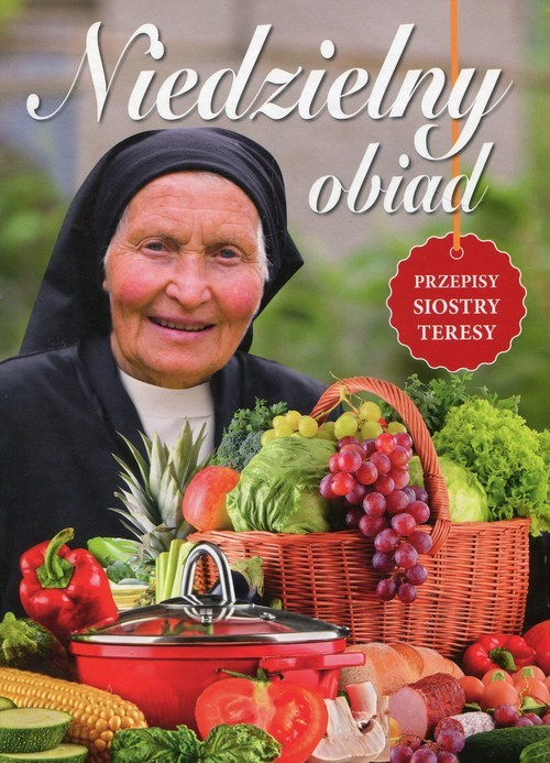 okładka Niedzielny obiad Przepisy siostry Teresy, Książka | Praca Zbiorowa