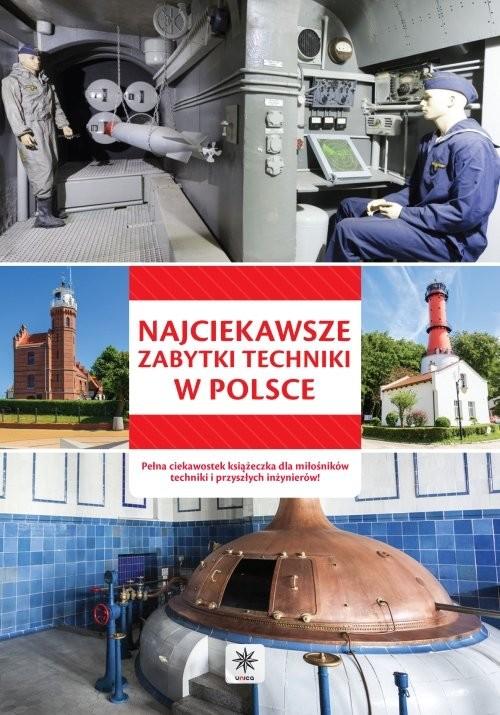 okładka Unica - Najciekawsze zabytki techniki w Polsceksiążka |  |
