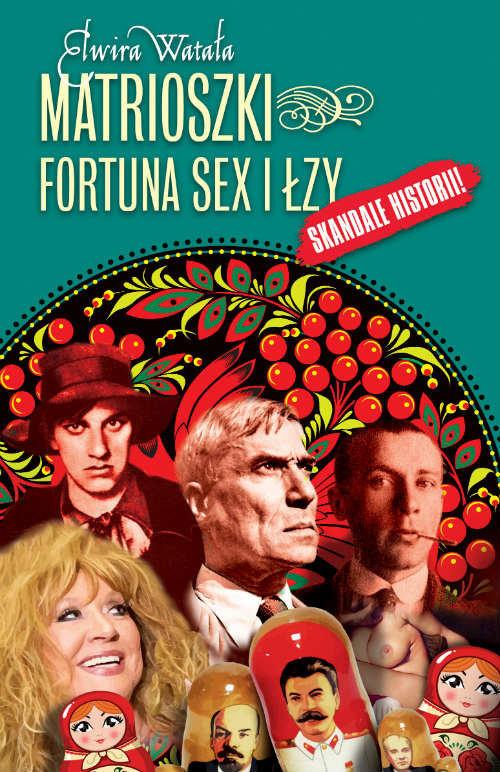 okładka Matrioszki Fortuna, sex i łzyksiążka |  | Elwira Watała