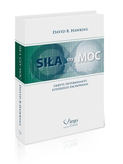 okładka Siła czy Moc Ukryte determinanty ludzkiego zachowania, Książka | R. Hawkins David