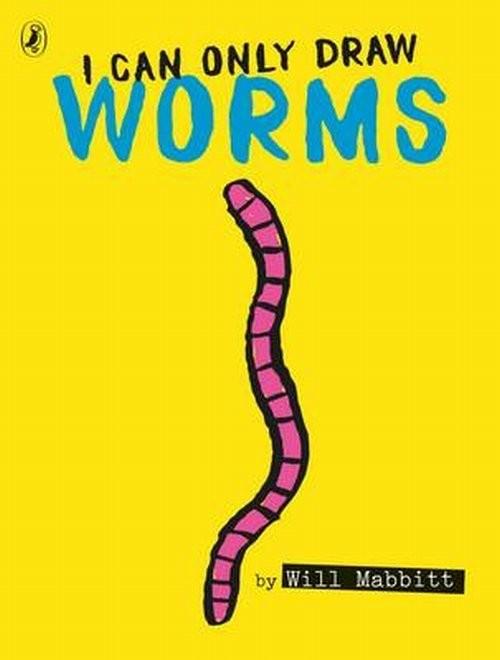 okładka I Can Only Draw Wormsksiążka |  | Mabbitt Will