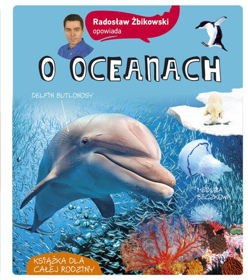 okładka Radosław Żbikowski opowiada o oceanach, Książka | Żbikowski Radosław
