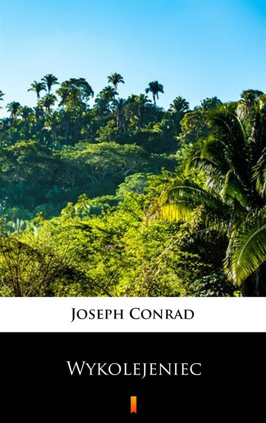 okładka Wykolejeniecebook | epub, mobi | Joseph Conrad