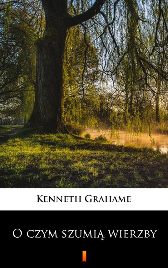okładka O czym szumią wierzbyebook   epub, mobi   Kenneth Grahame