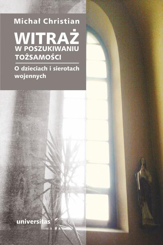 okładka Witraż. W poszukiwaniu tożsamości. O dzieciach i sierotach wojennychebook | epub, mobi | Michał  Christian