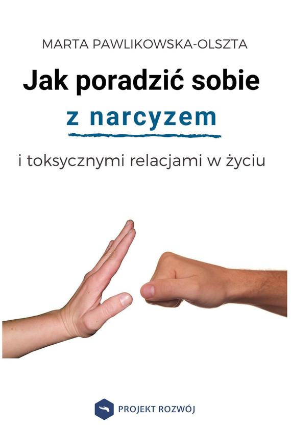 okładka Jak poradzić sobie z narcyzem i toksycznymi relacjamiebook | epub, mobi | Marta Pawlikowska-Olszta