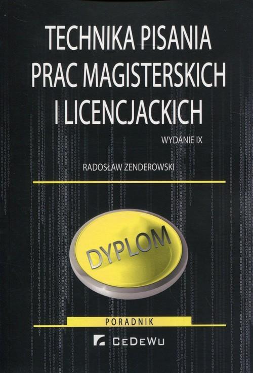 okładka Technika pisania prac magisterskich i licencjackichksiążka      Radosław Zenderowski