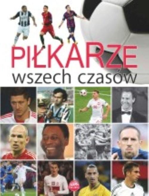 okładka Piłkarze wszech czasów, Książka   Szymanowski P.