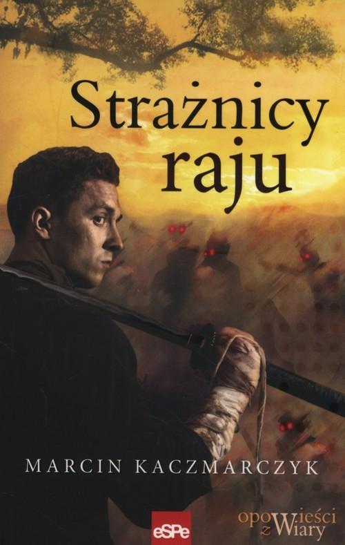 okładka Strażnicy raju, Książka | Marcin Kaczmarczyk