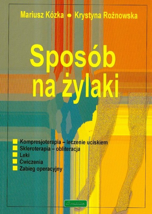 okładka Sposób na żylakiksiążka |  | Mariusz Kózka, Krystyna Rożnowska