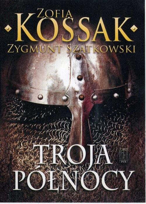 okładka Troja Północyksiążka      Zofia Kossak, Zygmunt Szatkowski