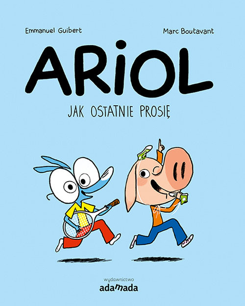 okładka Ariol Jak ostatnie prosię, Książka | Guilbert Emmanuel