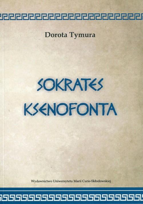 okładka Sokrates Ksenofontaksiążka |  | Tymura Dorota