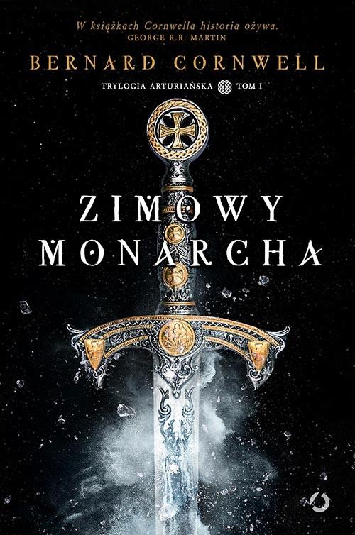 okładka Zimowy monarcha. Trylogia arturiańska. Tom 1książka |  | Bernard Cornwell