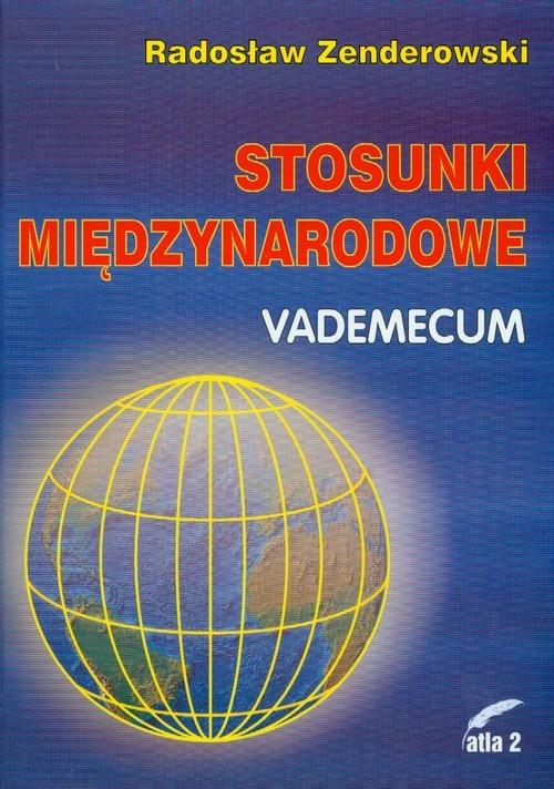 okładka Stosunki międzynarodowe Vademecumksiążka      Radosław Zenderowski