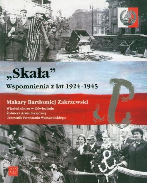okładka Skała Wspomnienia z lat 1924-1945książka |  | Makary Bartłomiej Zakrzewski