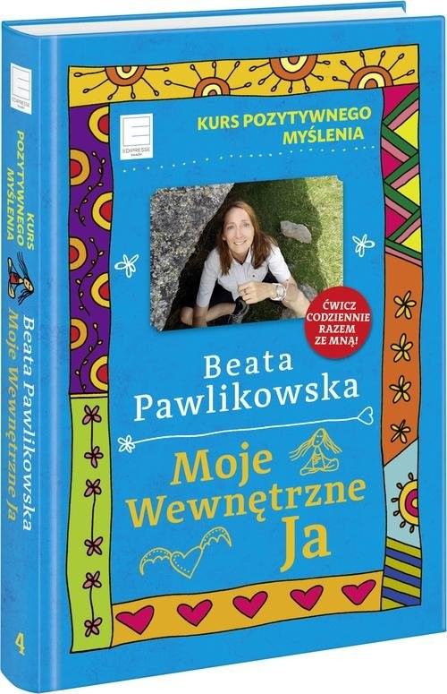 okładka Kurs pozytywnego myślenia Moje wewnętrzne Jaksiążka |  | Beata Pawlikowska