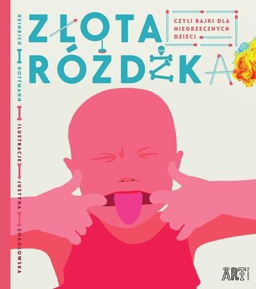okładka Złota różdżka czyli bajki dla niegrzecznych dzieci, Książka | Heinrich Hoffmann