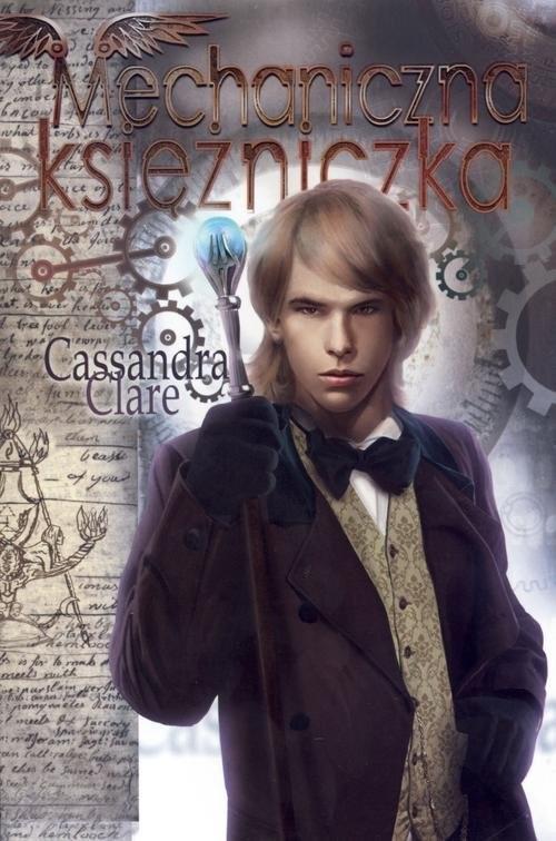 okładka Diabelskie maszyny Tom 3 Mechaniczna księżniczkaksiążka      Cassandra Clare