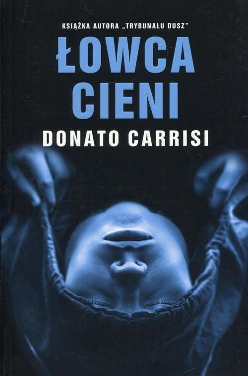 okładka Łowca cieni, Książka | Donato Carrisi