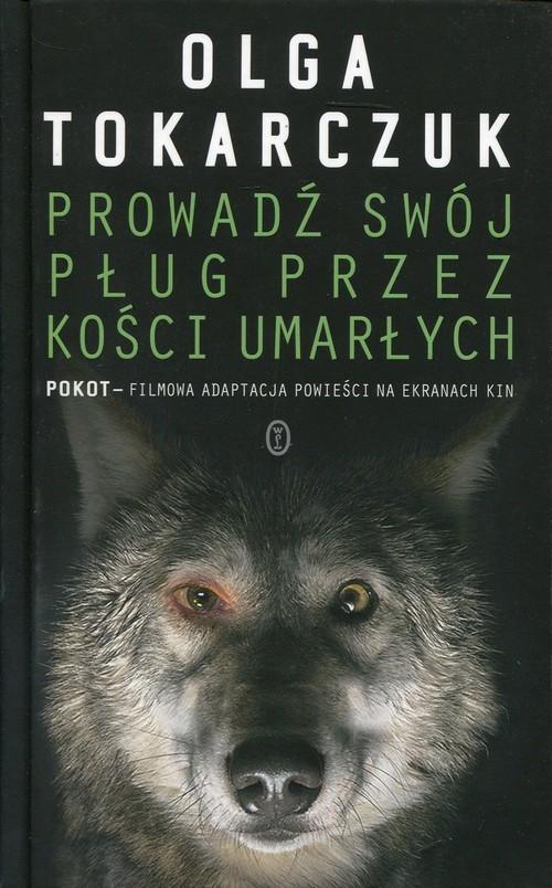 okładka Prowadź swój pług przez kości umarłychksiążka      Olga Tokarczuk
