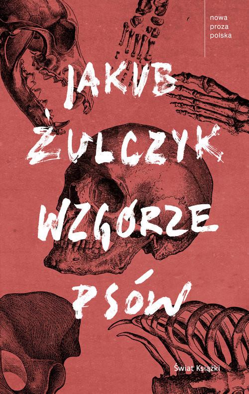 okładka Wzgórze psówksiążka      Jakub Żulczyk