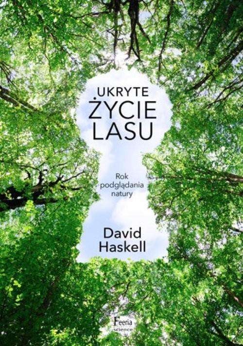 okładka Ukryte życie lasuksiążka |  | David Haskell