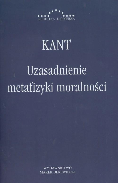 okładka Uzasadnienie metafizyki moralności, Książka   Immanuel Kant