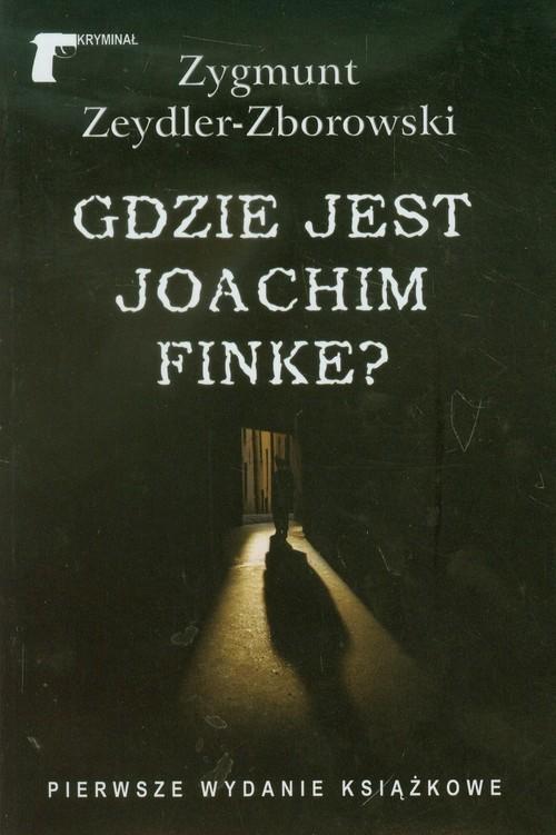okładka Gdzie jest Joachim Finkeksiążka |  | Zygmunt Zeydler-Zborowski