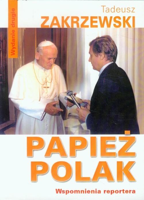 okładka Papież Polak Wspomnienia reporteraksiążka |  | Tadeusz Zakrzewski
