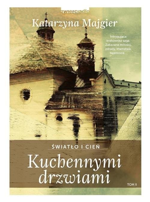 okładka Kuchennymi drzwiami Światło i cień, Książka   Katarzyna Majgier