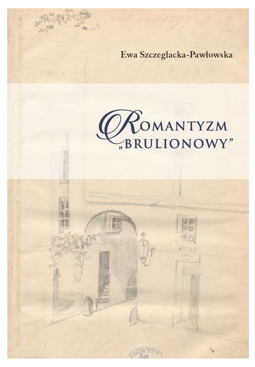 okładka Romantyzm brulionowy, Książka   Szczeglacka-Pawłowska Ewa