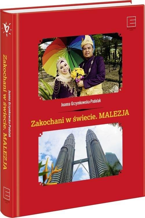 okładka Zakochani w świecie Malezjaksiążka |  | Grzymkowska-Podolak Joanna